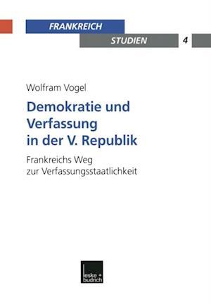 Demokratie und Verfassung in der V. Republik af Wolfram Vogel