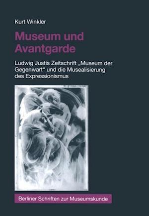 Museum und Avantgarde af Kurt Winkler
