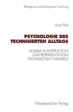 Psychologie des technisierten Alltags af Uwe Flick