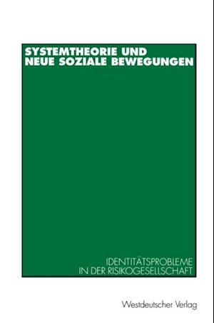 Systemtheorie und neue soziale Bewegungen af Kai-Uwe Hellmann