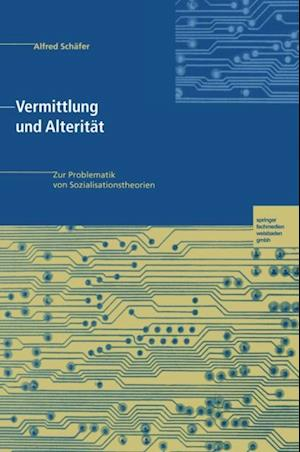 Vermittlung und Alteritat af Alfred Schafer