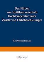 Das Farben Von Hutfilzen Unterhalb Kochtemperatur Unter Zusatz Von Farbebeschleuniger af Hans Gunther Frohlich