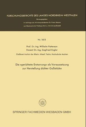 Die -Gerichtete Erstarrung- ALS Voraussetzung Zur Herstellung Dichter Gussstucke af Siegfried Engler, Wilhelm Patterson