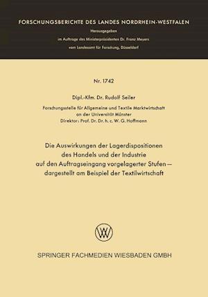 Die Auswirkungen Der Lagerdispositionen Des Handels Und Der Industrie Auf Den Auftragseingang Vorgelagerter Stufen Dargestellt Am Beispiel Der Textilw af Rudolf Seiler