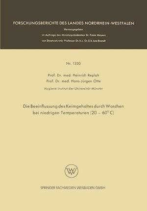 Die Beeinflussung Des Keimgehaltes Durch Waschen Bei Niedrigen Temperaturen (20-60 C) af Heinrich Reploh