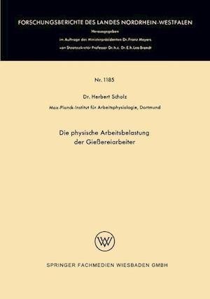 Die Physische Arbeitsbelastung Der Giessereiarbeiter af Herbert Scholz