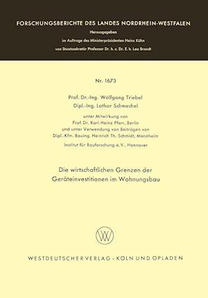 Die Wirtschaftlichen Grenzen Der Gerateinvestitionen Im Wohnungsbau af Lothar Schmechel, Wolfgang Triebel