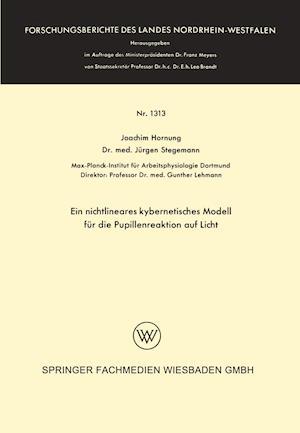 Ein Nichtlineares Kybernetisches Modell Fur Die Pupillenreaktion Auf Licht af Joachim Hornung