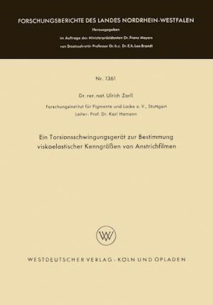 Ein Torsionsschwingungsgerat Zur Bestimmung Viskoelastischer Kenngrossen Von Anstrichfilmen af Ulrich Zorll