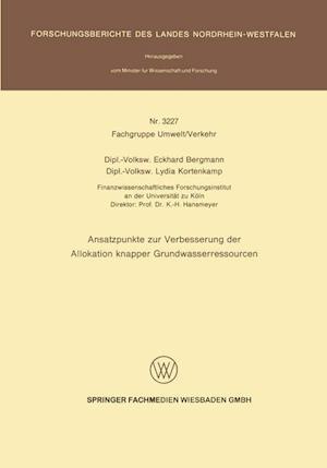 Ansatzpunkte Zur Verbesserung Der Allokation Knapper Grundwasserressourcen af Lydia Kortenkamp, Eckhard Bergmann