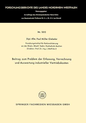 Beitrag Zum Problem Der Erfassung, Verrechnung Und Auswertung Industrieller Vertriebskosten af Paul Muller-Giebeler