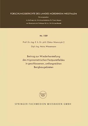 Beitrag Zur Wiederherstellung Des Trigonometrischen Festpunktfeldes in Geschlossenen, Umfangreichen Bergbaugebieten af Heinz Wesemann, Oskar Niemczyk