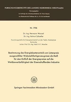 Bestimmung Des Energiekostenanteils Am Listenpreis Ausgewahlter Walzstahlfertigerzeugnisse ALS Mass Fur Den Einfluss Der Energiepreise Auf Die Wettbew af Hermann Wenzel