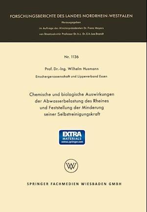 Chemische Und Biologische Auswirkungen Der Abwasserbelastung Des Rheines Und Feststellung Der Minderung Seiner Selbstreinigungskraft af Wilhelm Husmann