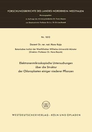 Elektronenmikroskopische Untersuchungen Uber Die Struktur Der Chloroplasten Einiger Niederer Pflanzen af Hans Kaja, Hans Kaja