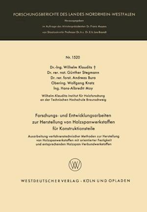 Forschungs- Und Entwicklungsarbeiten Zur Herstellung Von Holzspanwerkstoffen Fur Konstruktionsteile af Wilhelm Klauditz, Wilhelm Klauditz