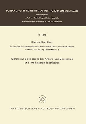 Gerate Zur Zeitmessung Bei Arbeits- Und Zeitstudien Und Ihre Einsatzmoglichkeiten af Klaus Heinz