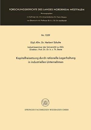 Kapitalfreisetzung Durch Rationelle Lagerhaltung in Industriellen Unternehmen af Herbert Schulte