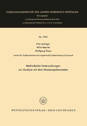 Methodische Untersuchungen Zur Analyse Mit Dem Massenspektrometer af Fritz Aulinger, Fritz Aulinger