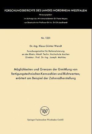 Moglichkeiten Und Grenzen Der Ermittlung Von Fertigungstechnischen Kennzahlen Und Richtwerten af Klaus-Gunter Wendt, Klaus-Gunter Wendt