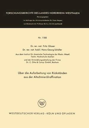 Uber Die Aufarbeitung Von Ruckstanden Aus Der Altschmierolraffination af Fritz Glaser, Fritz Glaser