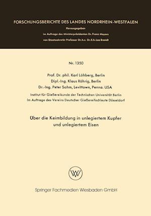 Uber Die Keimbildung in Unlegiertem Kupfer Und Unlegiertem Eisen af Karl Lohberg, Karl Lohberg