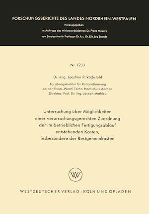 Untersuchung Uber Moglichkeiten Einer Verursachungsgerechten Zuordnung Der Im Betrieblichen Fertigungsablauf Entstehenden Kosten, Insbesondere Der Res af Joachim P. Rockstuhl