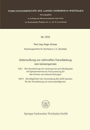 Untersuchung Zur Rationellen Verarbeitung Von Leinengarnen af Hugo Griese, Hugo Griese