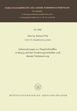 Untersuchungen an Ziegelrohstoffen in Bezug Auf Das Trocknungsverhalten Und Dessen Verbesserung af Gerhard Piltz