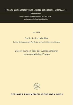 Untersuchungen Uber Das Abmagnetisieren Ferromagnetischer Proben af Heinz Bittel