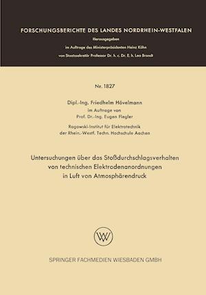 Untersuchungen Uber Das Stossdurchschlagsverhalten Von Technischen Elektrodenanordnungen in Luft Von Atmospharendruck af Friedhelm Hovelmann