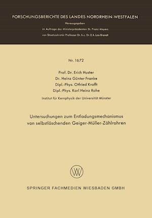 Untersuchungen Zum Entladungsmechanismus Von Selbstloschenden Geiger-Muller-Zahlrohren af Erich Huster