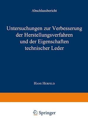 Untersuchungen Zur Verbesserung Der Herstellungsverfahren Und Der Eigenschaften Technischer Leder af Hans Herfeld, Hans Herfeld