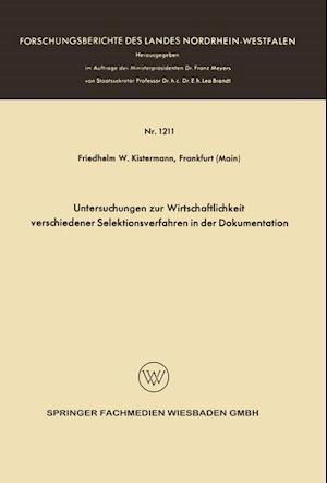 Untersuchungen Zur Wirtschaftlichkeit Verschiedener Selektionsverfahren in Der Dokumentation af Friedhelm Wilhelm Kistermann, Friedhelm Wilhelm Kistermann