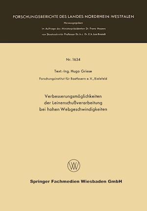 Verbesserungsmoglichkeiten Der Leinenschussverarbeitung Bei Hohen Webgeschwindigkeiten af Hugo Griese
