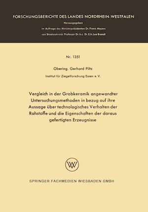 Vergleich in Der Grobkeramik Angewandter Untersuchungsmethoden in Bezug Auf Ihre Aussage Uber Technologisches Verhalten Der Rohstoffe Und Die Eigensch af Gerhard Piltz