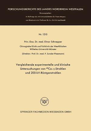 Vergleichende Experimentelle Und Klinische Untersuchungen Von 60co- -Strahlen Und 200-Kv-Rontgenstrahlen af Elmar Schnepper