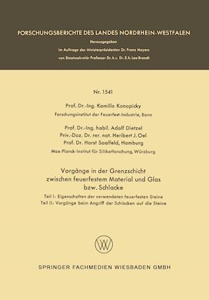 Vorgange in Der Grenzschicht Zwischen Feuerfestem Material Und Glas Bzw. Schlacke af Kamillo Konopicky
