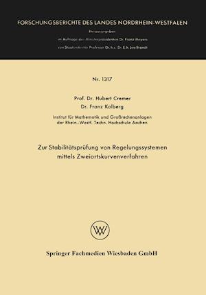 Zur Stabilitatsprufung Von Regelungssystemen Mittels Zweiortskurvenverfahren af Hubert Cremer, Franz Kolberg