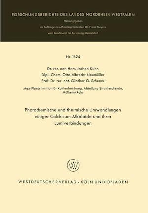 Photochemische Und Thermische Umwandlungen Einiger Colchicum-Alkaloide Und Ihrer Lumiverbindungen af Hans Jochen Kuhn, Hans Jochen Kuhn