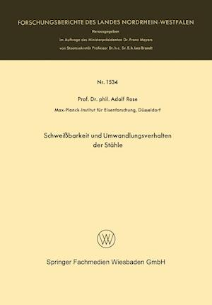 Schweissbarkeit Und Umwandlungsverhalten Der Stahle af Adolf Rose, Adolf Rose