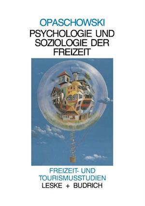 Psychologie und Soziologie der Freizeit af Horst W. Opaschowski