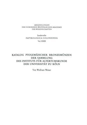Katalog Ptolemaischer Bronzemunzen der Sammlung des Instituts fur Altertumskunde der Universitat zu Koln af Wolfram Weiser
