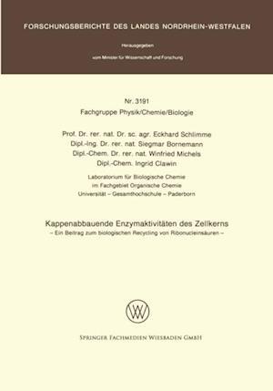Kappenabbauende Enzymaktivitaten des Zellkerns af Eckhard Schlimme, Siegmar Bornemann, Winfried Michels