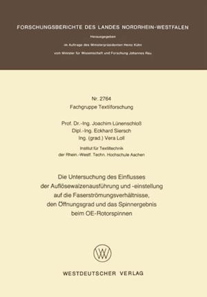 Die Untersuchung des Einflusses der Auflosewalzenausfuhrung und -einstellung auf die Faserstromungsverhaltnisse, den Offnungsgrad und das Spinnergebnis beim OE-Rotorspinnen af Joachim Lunenschlo