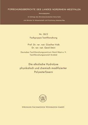 Die alkalische Hydrolyse physikalisch und chemisch modifizierter Polyesterfasern af Giselher Valk