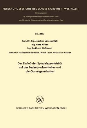 Der Einflu der Spindelexzentrizitat auf das Fadenbruchverhalten und die Graneigenschaften af Joachim Lunenschlo