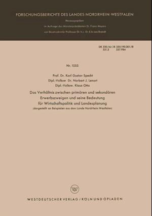 Das Verhaltnis zwischen primaren und sekundaren Erwerbszweigen und seine Bedeutung fur Wirtschaftspolitik und Landesplanung af Karl Gustav Specht