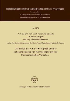 Der Einflu der Art, der Korngroe und der Kationenbelegung von Montmorillonit auf sein thermochemisches Verhalten af Hans-Ernst Schwiete