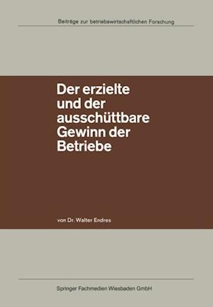 Der erzielte und der ausschuttbare Gewinn der Betriebe af Walter Endres